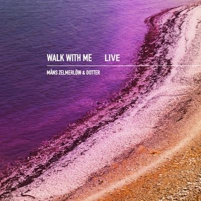 Walk With Me (Live) - Single - Måns Zelmerlöw