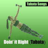 Doin' it Right (Tabata) - Tabata Songs