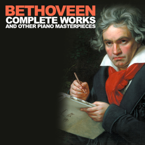 Bethoveen Complete Works - Bethoveen Complete Works and Other Piano Masterpieces