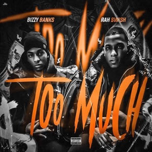 Rah Swish - Too Much feat. Bizzy Banks