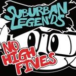 Suburban Legends - No High Fives