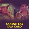 Yaaron Sab Dua Karo (Original Motion Picture Soundtrack) - Single