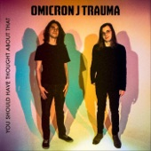 Omicron J Trauma - Good Conversation