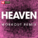 Heaven (Extended Workout Remix) - Power Music Workout