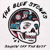The Blue Stones - Shakin' Off The Rust