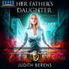 Judith Berens, Martha Carr & Michael Anderle - Her Father's Daughter: Alison Brownstone Book 1  artwork