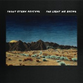 Trout Steak Revival - Arrows in the Dark
