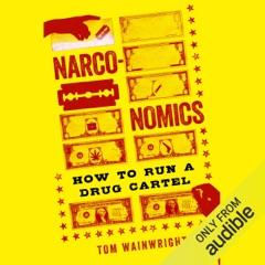 Narconomics: How to Run a Drug Cartel (Unabridged)