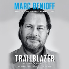 Trailblazer: The Power of Business as the Greatest Platform for Change (Unabridged)