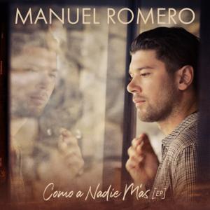 Manuel Romero - Como a Nadie Más (EP)