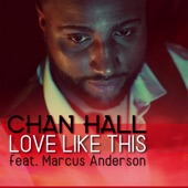 Chan Hall - Love Like This (feat. Marcus Anderson) feat. Marcus Anderson