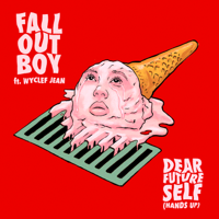 Dear Future Self (Hands Up) [feat. Wyclef Jean]-Fall Out Boy