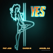 YES (feat. Dre) - Fat Joe, Cardi B & Anuel AA - Fat Joe, Cardi B & Anuel AA