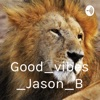 Good_vibes_Jason_B