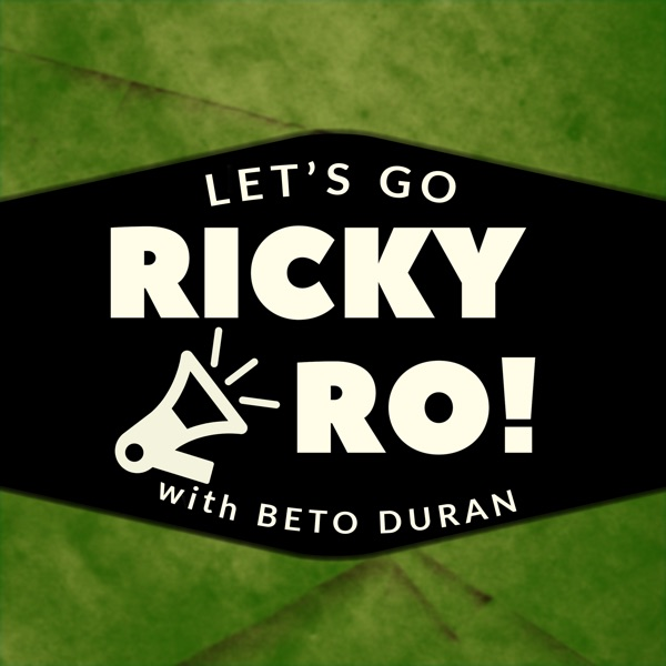 Let's Go Ricky Ro! with Beto Duran
