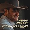 WYNN WILLIAMS-YEAH BUDDY