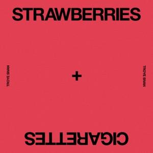 Strawberries & Cigarettes - Single Mp3 Download