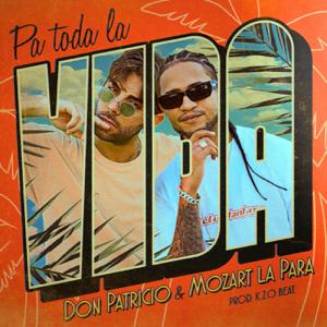 Don Patricio - Pa' toda la vida feat. Mozart La Para