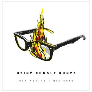 Heinz Rudolf Kunze - Der Wahrheit die Ehre