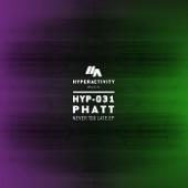 Phatt - Never Too Late