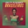 Guilty Pleasures Brasileiros