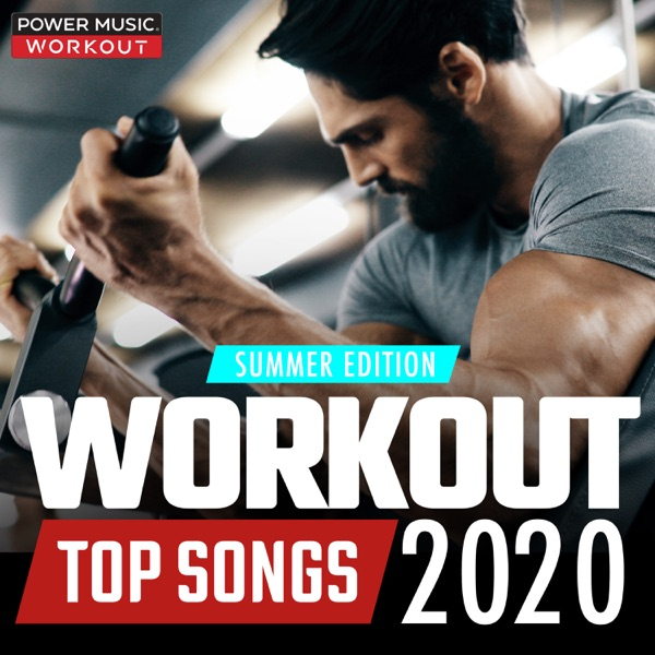 Workout Top Songs 2020 - Summer Edition