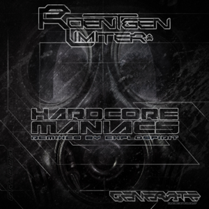 Roentgen Limiter - Hardcore Maniacs (exploSpirit Remix)