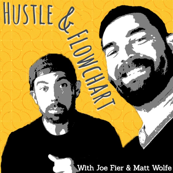 The Hustle And Flowchart Podcast