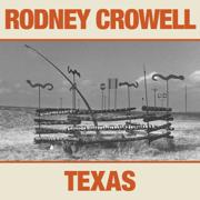 TEXAS - Rodney Crowell - Rodney Crowell