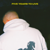 JTM - Five Years to Live  artwork