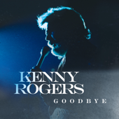 Goodbye - Kenny Rogers