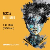 ACAXIA - All I Need (Taya. Remix)
