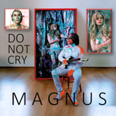 Do Not Cry (Radio Edit) - Magnus