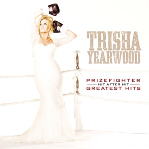 Trisha Yearwood - Heaven Heartache and the Power of Love