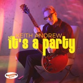 Keith Andrew - It's A Party