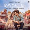 Kalla Sohna Nai - Neha Kakkar mp3
