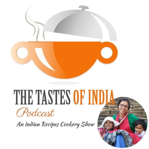 The Tastes of India Podcast in Hindi : Healthy Living Tips and Cookery Show