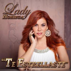 Lady Noriega - Te Estrellaste