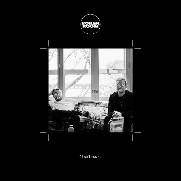 Boiler Room: Disclosure, Streaming from Isolation, Apr 10, 2020 (DJ Mix)