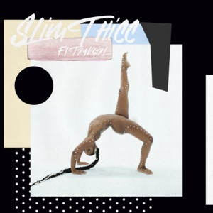 Slim Thicc (feat. Trakgirl) - Single