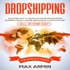Dropshipping: Discover How to Create an Online Dropshipping Business, Select a Niche and Source a Good Supplier - All in One Day (Unabridged)