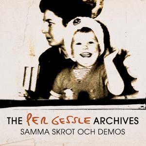 Per Gessle - The Per Gessle Archives - Samma skrot och demos