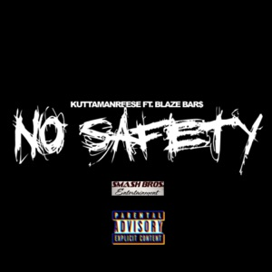 KuttaManReese - No Safety feat. Blaze Bar$