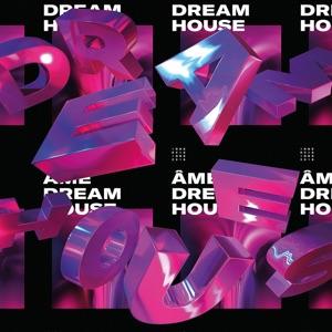 Dream House (Deluxe)