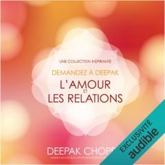L'amour et les relations. Une collection inspirante: Demandez à Deepak