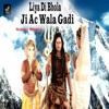 Liya Di Bhola Ji Ac Wala Gadi Single