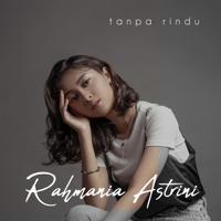 Lagu mp3 Rahmania Astrini - Tanpa Rindu - Single baru, download lagu terbaru