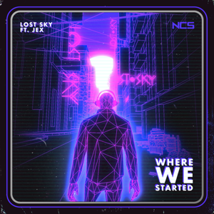Lost Sky - Where We Started feat. Jex
