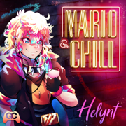 Mario & Chill - Helynt & GameChops - Helynt & GameChops