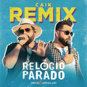 Diego & Arnaldo - Relógio Parado (DJ Caik Remix)